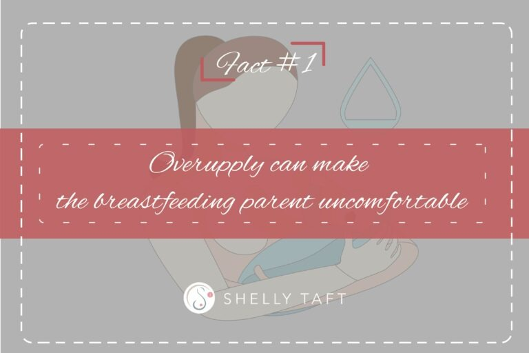 Oversupply can make the breastfeeding parent uncomfortable.