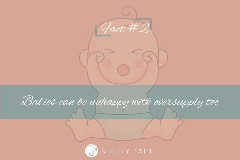 2. Babies can be unhappy with oversupply too.